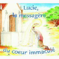 LUCIE, LA MESSAGERE DU COEUR IMMACULE - CD